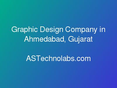Graphic Design Company in Ahmedabad, Gujarat  at ASTechnolabs.com