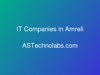 IT Companies in Amreli  at ASTechnolabs.com