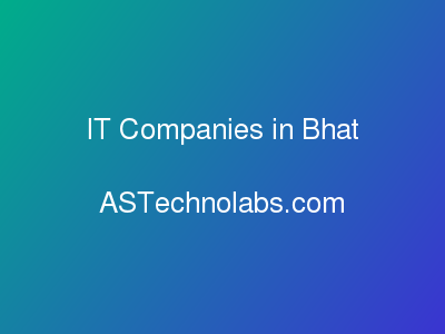 IT Companies in Bhat  at ASTechnolabs.com