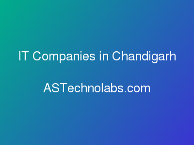 IT Companies in Chandigarh  at ASTechnolabs.com