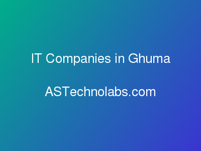 IT Companies in Ghuma  at ASTechnolabs.com