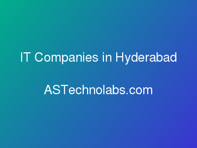 IT Companies in Hyderabad  at ASTechnolabs.com