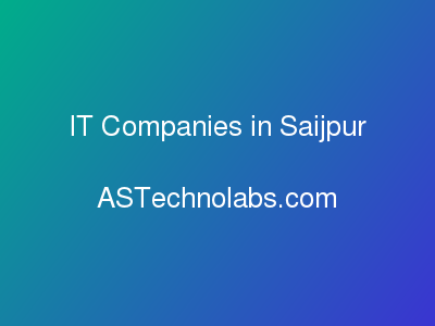 IT Companies in Saijpur  at ASTechnolabs.com