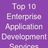 Top 10 Enterprise Application Development Services