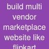 build multi vendor marketplace website like flipkart