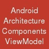 Android Architecture Components ViewModel