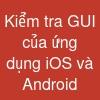 Kiểm tra GUI của ứng dụng iOS và Android