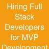Hiring Full Stack Developers for MVP Development