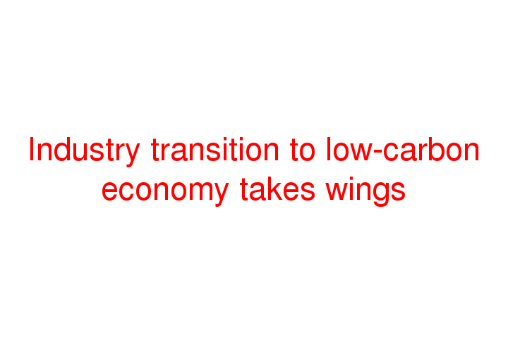 Industry transition to low-carbon economy takes wings